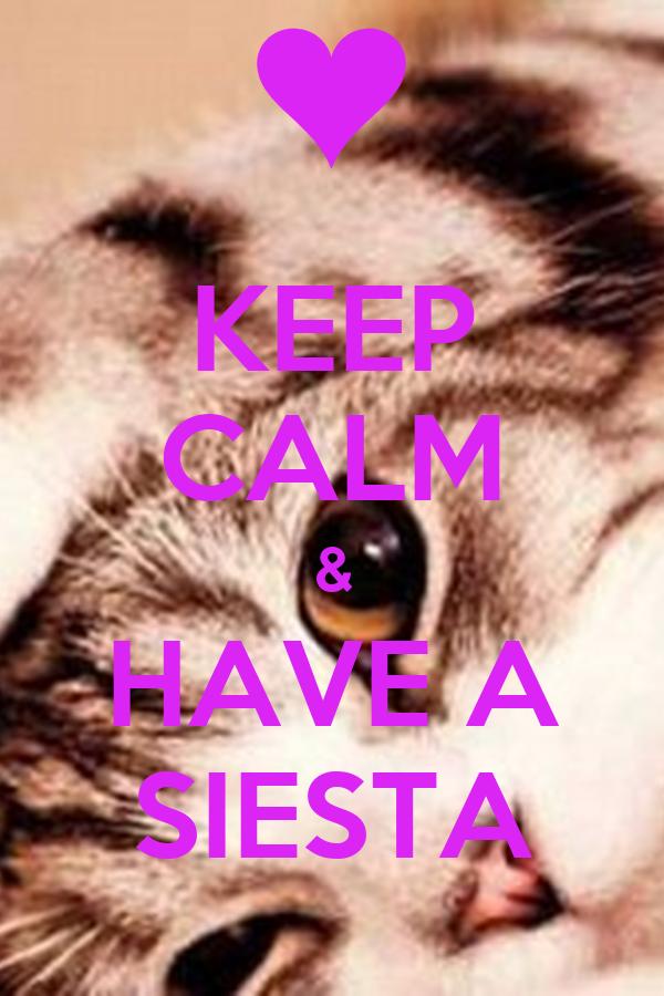 KEEP CALM & HAVE A SIESTA