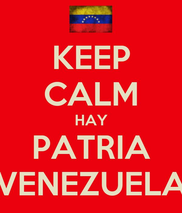 KEEP CALM HAY PATRIA VENEZUELA