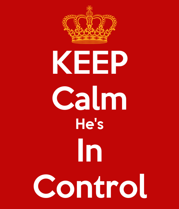 KEEP Calm He's In Control