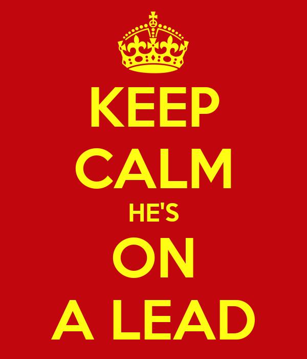 KEEP CALM HE'S ON A LEAD