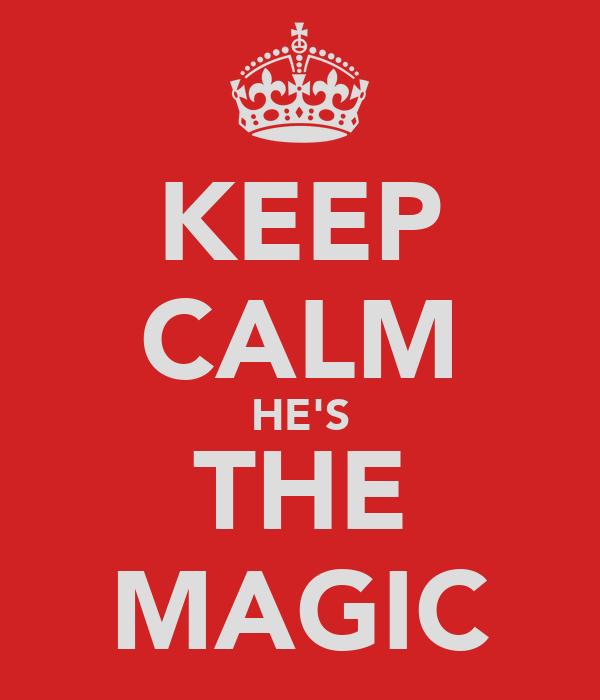 KEEP CALM HE'S THE MAGIC