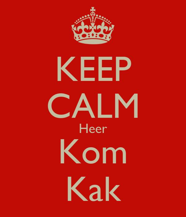 KEEP CALM Heer Kom Kak