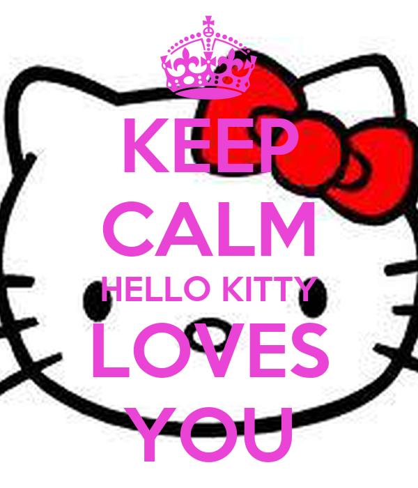 KEEP CALM HELLO KITTY LOVES YOU