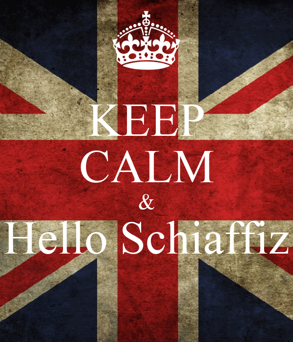 KEEP CALM & Hello Schiaffiz