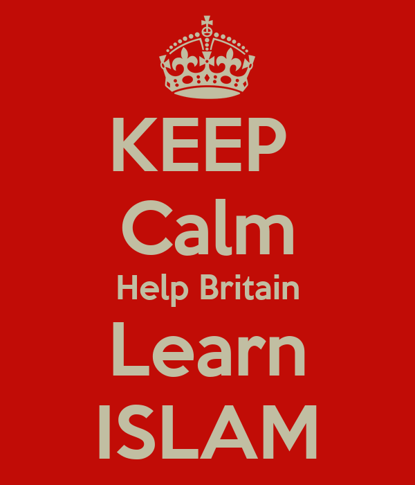 KEEP  Calm Help Britain Learn ISLAM