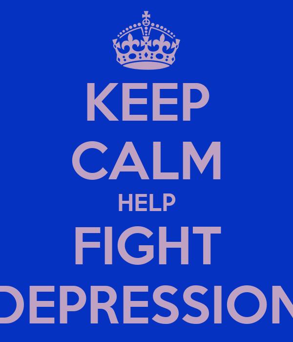KEEP CALM HELP FIGHT DEPRESSION