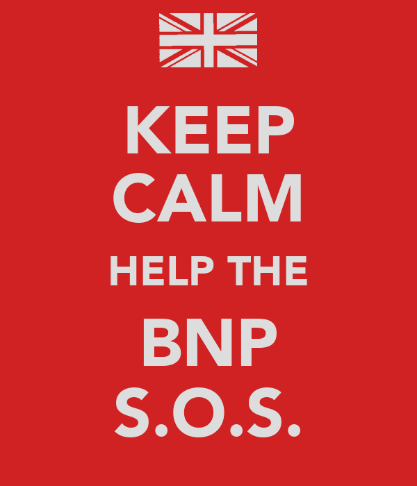 KEEP CALM HELP THE BNP S.O.S.