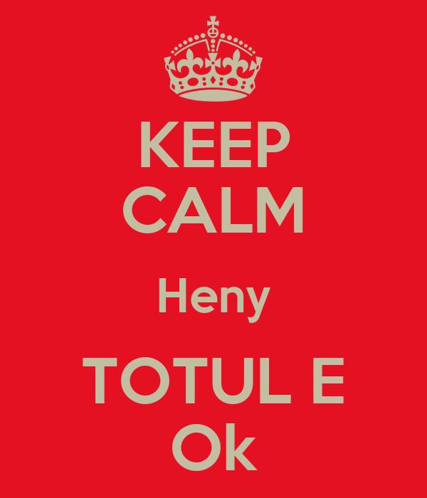 KEEP CALM Heny TOTUL E Ok
