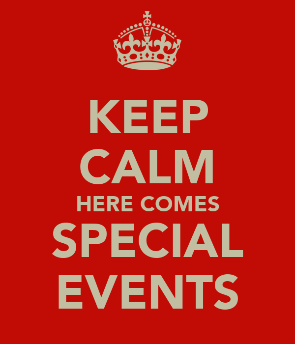 KEEP CALM HERE COMES SPECIAL EVENTS