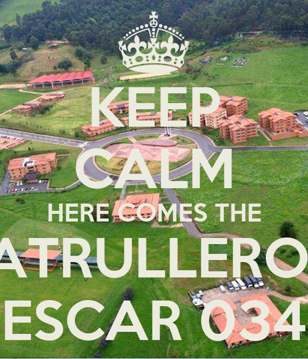 KEEP CALM HERE COMES THE PATRULLEROS  ESCAR 034