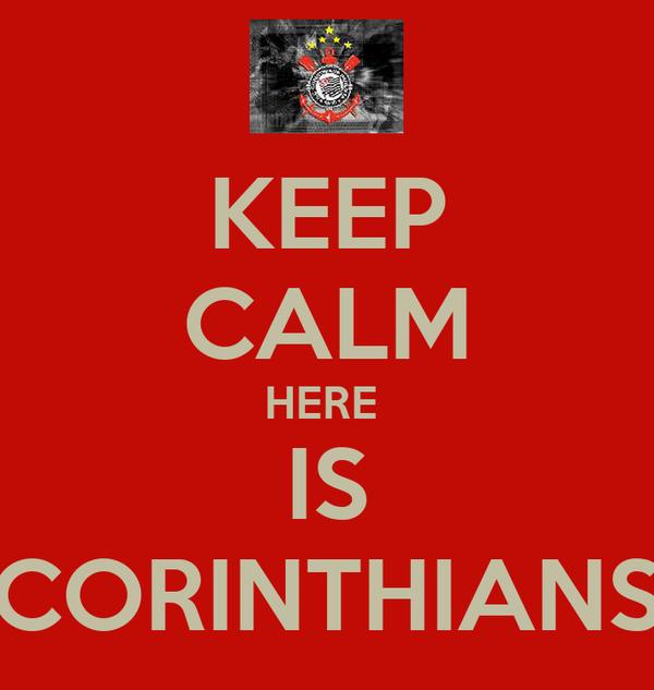 KEEP CALM HERE  IS CORINTHIANS