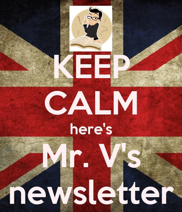 KEEP CALM here's Mr. V's newsletter