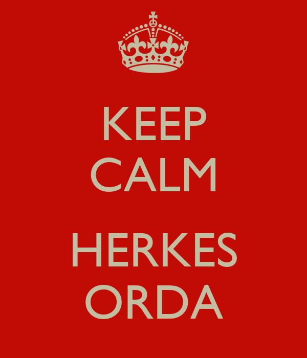 KEEP CALM  HERKES ORDA