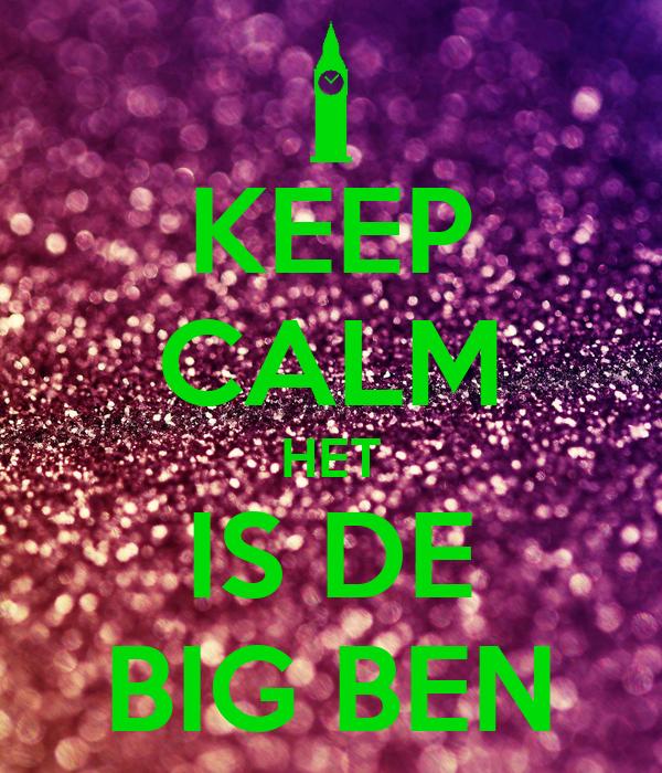 KEEP CALM HET IS DE BIG BEN