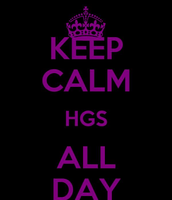 KEEP CALM HGS ALL DAY