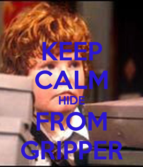 KEEP CALM HIDE FROM GRIPPER