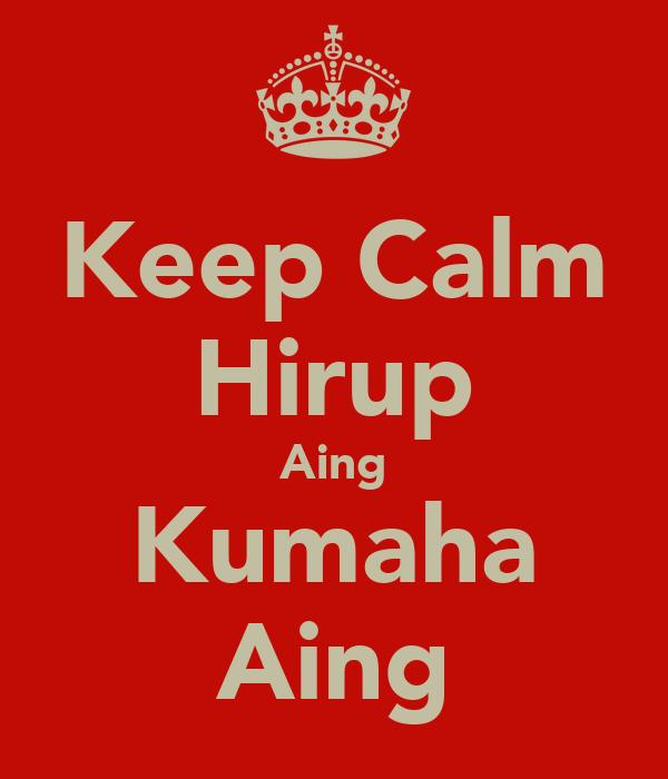 Keep Calm Hirup Aing Kumaha Aing