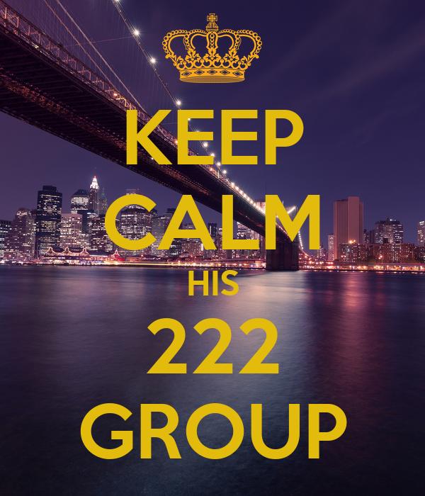 KEEP CALM HIS 222 GROUP