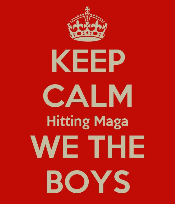 KEEP CALM Hitting Maga WE THE BOYS