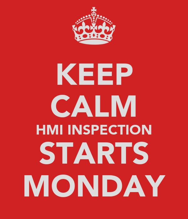 KEEP CALM HMI INSPECTION STARTS MONDAY