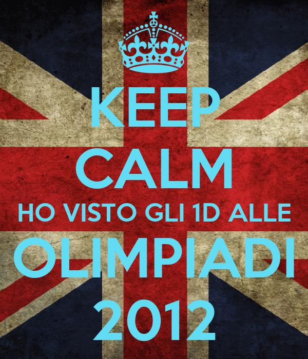 KEEP CALM HO VISTO GLI 1D ALLE OLIMPIADI 2012