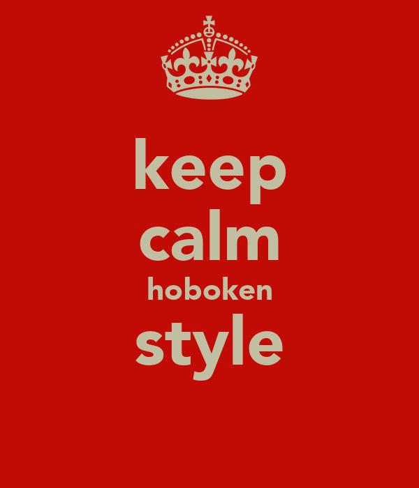 keep calm hoboken style