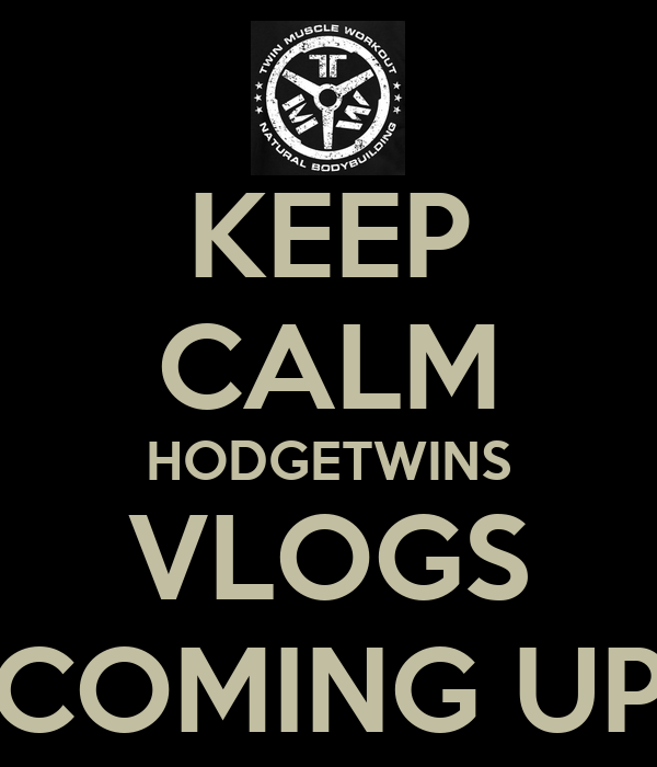 KEEP CALM HODGETWINS VLOGS COMING UP
