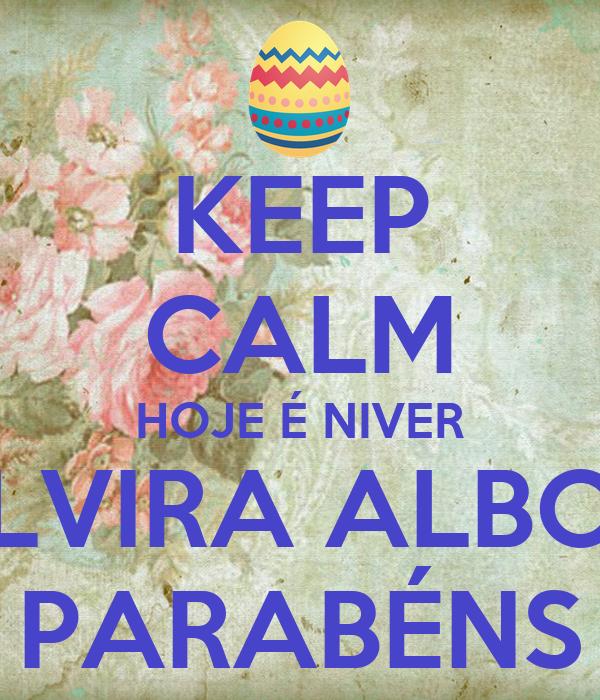KEEP CALM HOJE É NIVER DE ELVIRA ALBONETI PARABÉNS