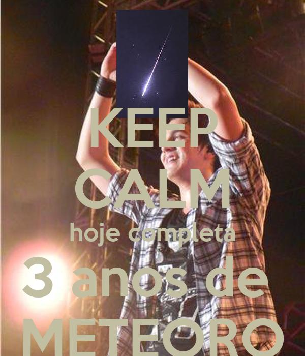 KEEP CALM hoje completa 3 anos de  METEORO