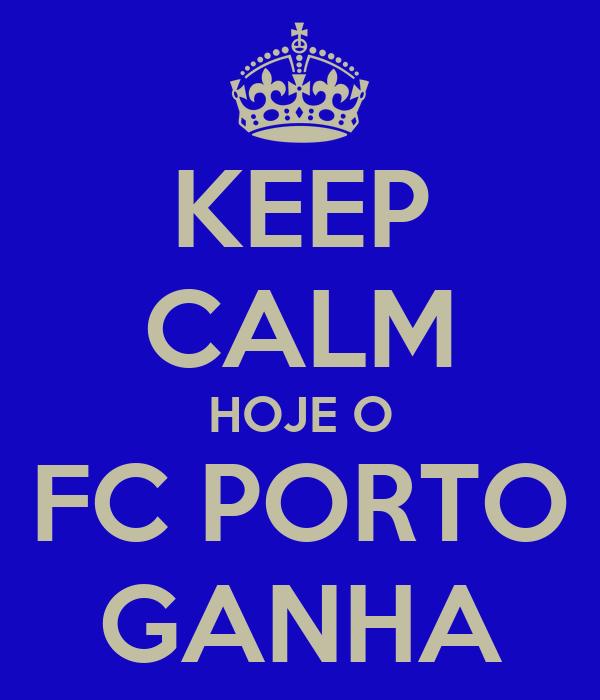 KEEP CALM HOJE O FC PORTO GANHA