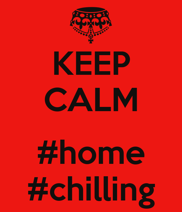 KEEP CALM  #home #chilling