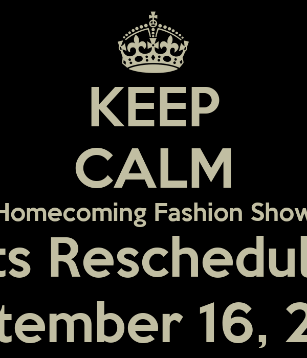 KEEP CALM Homecoming Fashion Show Tryouts Rescheduled for September 16, 2013