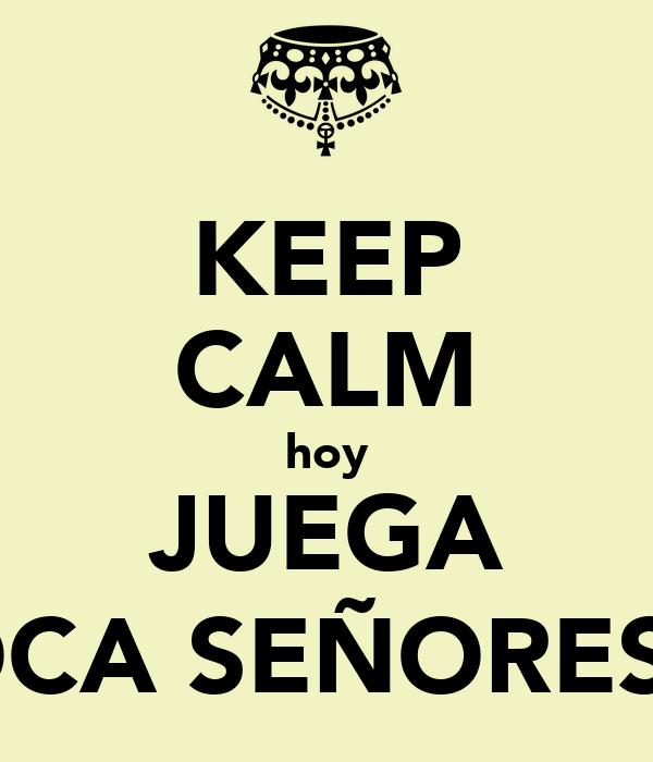 KEEP CALM hoy JUEGA BOCA SEÑORES :')
