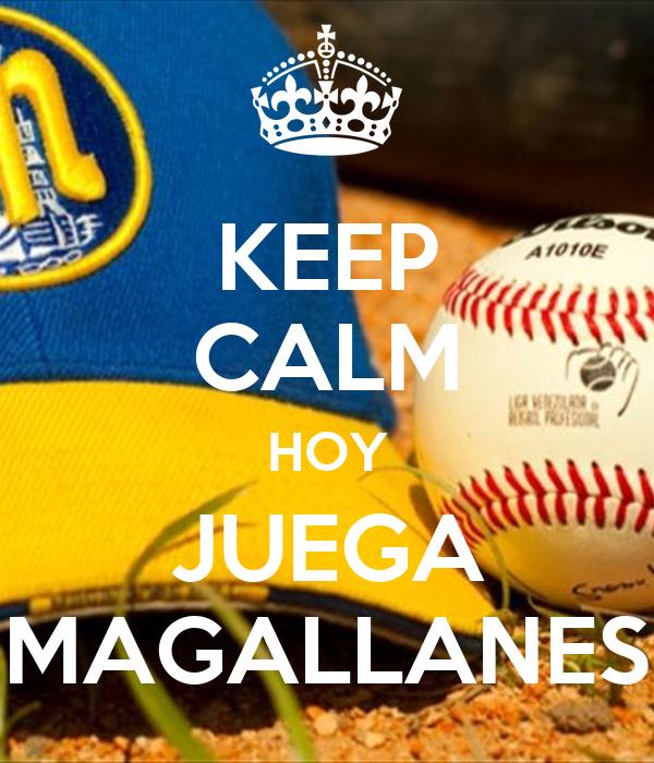 KEEP CALM HOY JUEGA MAGALLANES