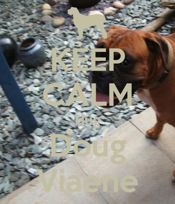 KEEP CALM Hug Doug Viaene