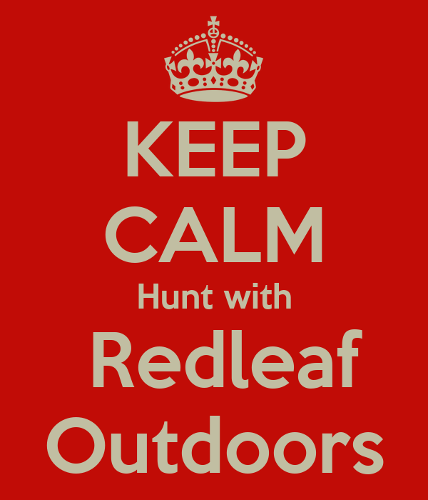 KEEP CALM Hunt with  Redleaf Outdoors
