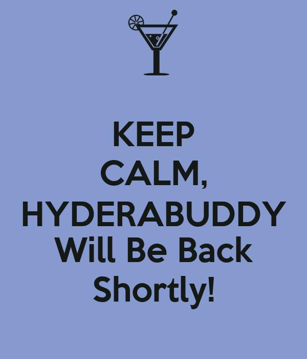 KEEP CALM, HYDERABUDDY Will Be Back Shortly!