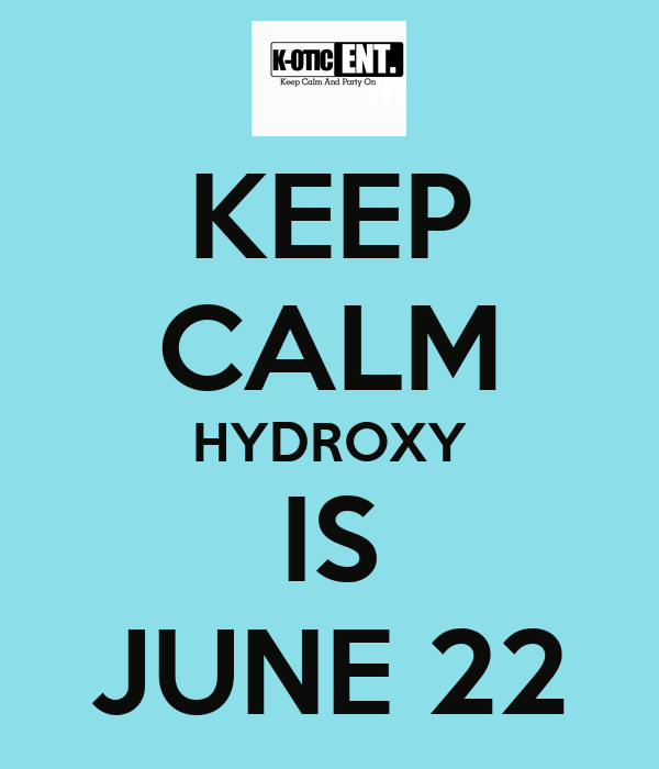 KEEP CALM HYDROXY IS JUNE 22