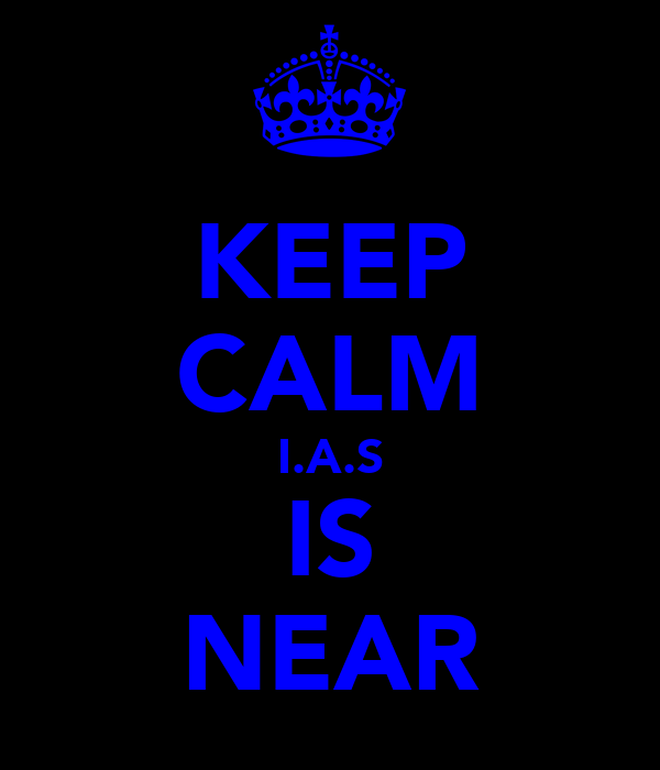 KEEP CALM I.A.S IS NEAR