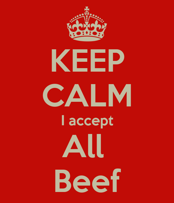 KEEP CALM I accept All  Beef