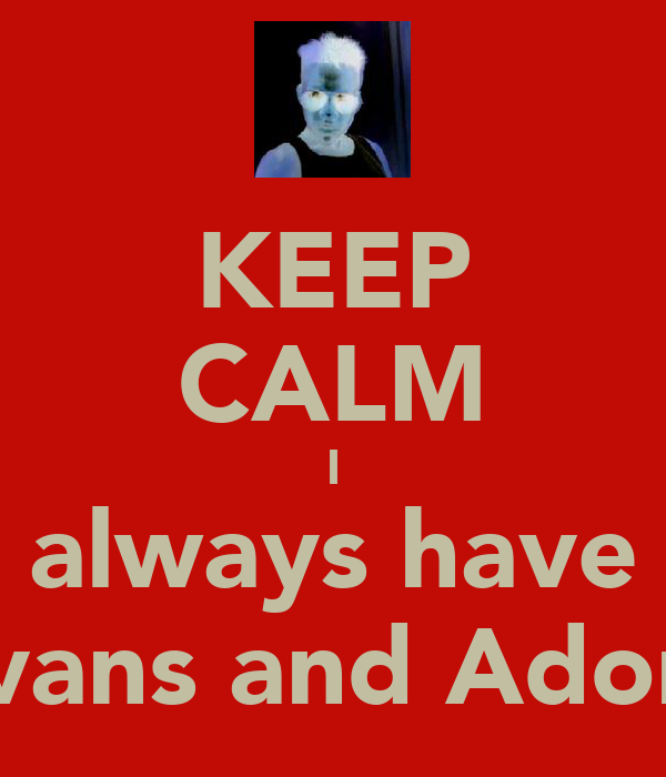 KEEP CALM I always have Evans and Adorn