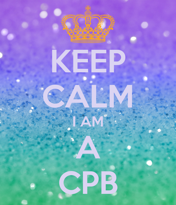 KEEP CALM I AM A CPB