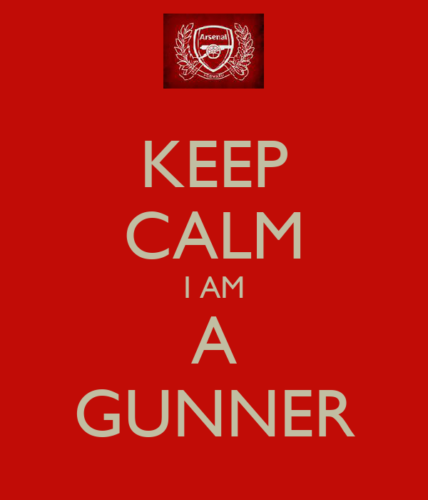 KEEP CALM I AM A GUNNER