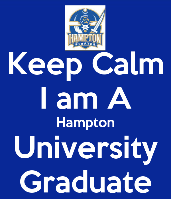 Keep Calm I am A Hampton University Graduate