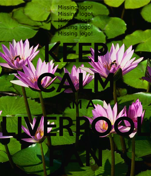 KEEP CALM I AM A LIVERPOOL FAN