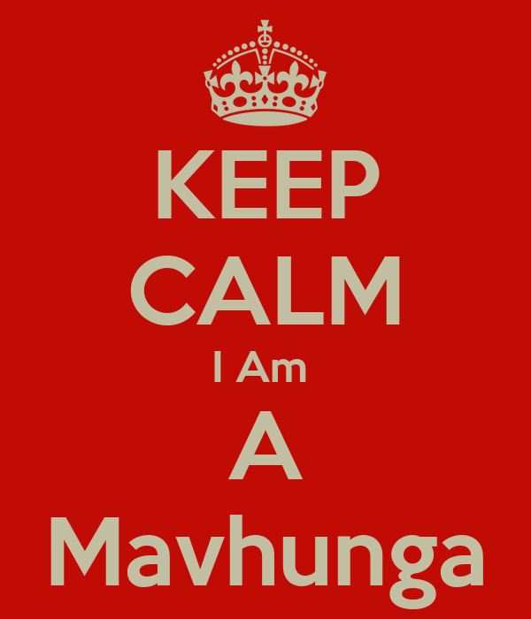 KEEP CALM I Am  A Mavhunga
