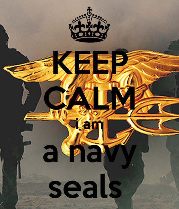 KEEP CALM i am a navy seals
