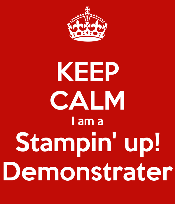 KEEP CALM I am a Stampin' up! Demonstrater