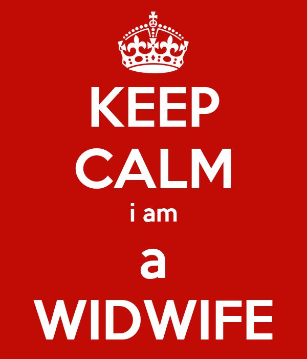 KEEP CALM i am a WIDWIFE