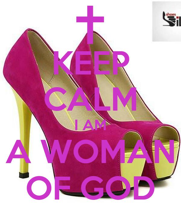 KEEP CALM I AM A WOMAN OF GOD